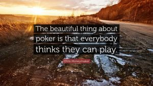 The-beautiful-thing-about-poker-is-that